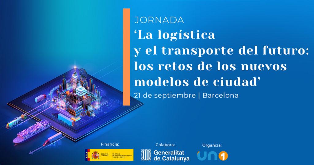 UNO analizará en Barcelona la logística y el transporte del futuro y los retos de los nuevos modelos de ciudad